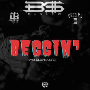 Album Beggin' (feat. Lowkey & Cuzzin D) from B-Slew