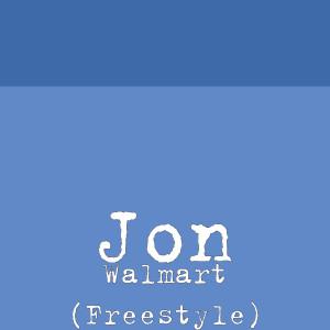 Walmart (Freestyle) (Explicit) dari Jon