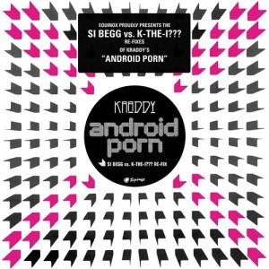 Album android porn – the si begg vs. k-the-I??? Re-Fixes from Kraddy