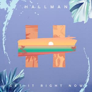 Album Get It Right Now from Hallman