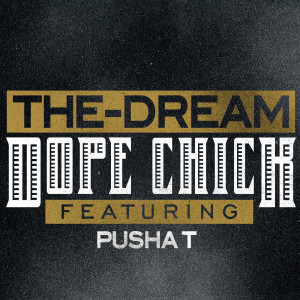Listen to Dope Chick song with lyrics from The-Dream