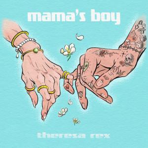 Mama's Boy dari Theresa Rex