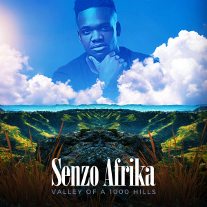 Album Valley Of A 1000 Hills from Senzo Afrika