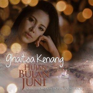 Hujan Bulan Juni (Original Motion Picture Soundtrack) dari Ghaitsa Kenang