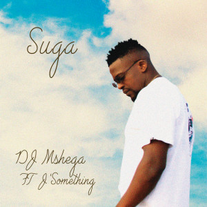 Album Suga from DJ Mshega