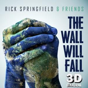 Rick Springfield的專輯The Wall Will Fall (3D Binaural)