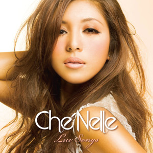 Che'Nelle的專輯Luv Songs