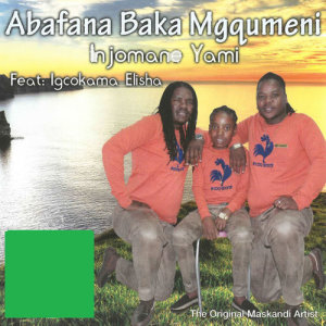 Album Injomane Yami from Abafana Baka Mgqumeni