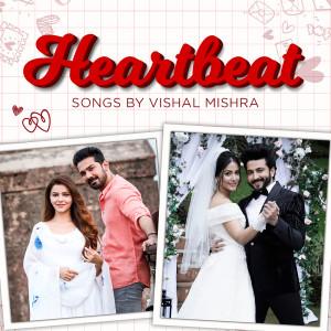 Album Heartbeat Songs by Vishal Mishra from Vishal Mishra