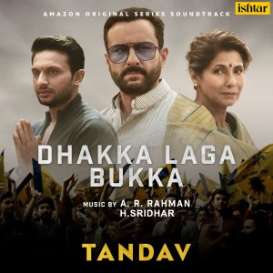 "Album Dhakka Laga Bukka (From ""Tandav"") from A. R. Rahman"