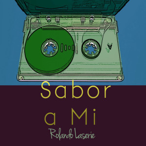 Album Sabor a Mi from Rolando Laserie