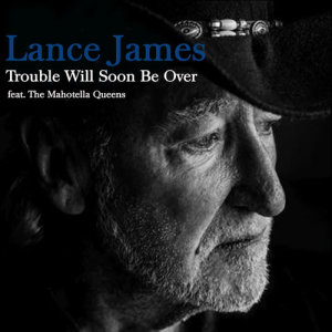 Album Trouble Will Soone Be Over Single from Lance James