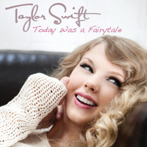 Today Was A Fairytale 2011 Taylor Swift