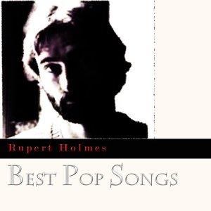 Rupert Holmes的專輯Best Pop Songs