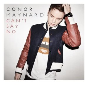 Listen to Can't Say No song with lyrics from Conor Maynard