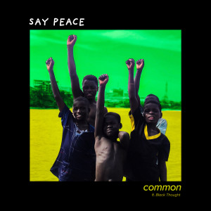 Common的專輯Say Peace