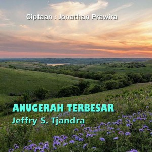 Anugerah Terbesar dari Jeffry S. Tjandra