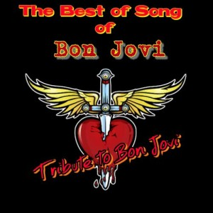 Album The Best of Song of Bon Jovi from Tribute to Bon Jovi