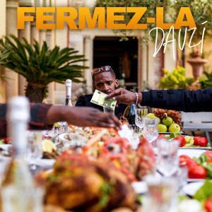 Album Fermez-la (Explicit) from DA Uzi