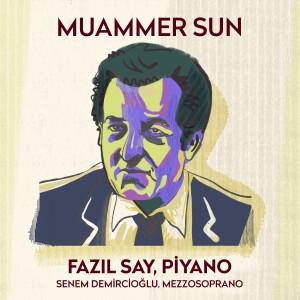 Fazil Say的專輯Muammer Sun (Türk Bestecileri Serisi, Vol. 4)
