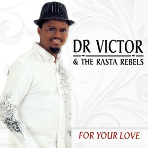 Album For Your Love from Dr Victor & the Rasta Rebels