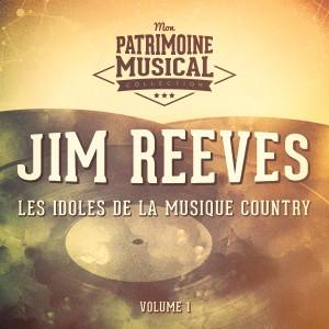 Album Les Idoles De La Musique Country: Jim Reeves, Vol. 1 from Jim Reeves