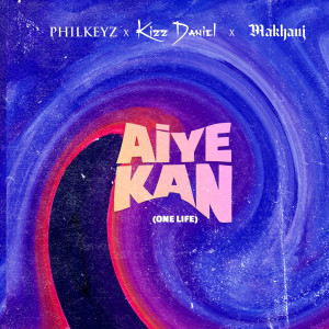 Album Aiye Kan (One Life) from Kizz Daniel