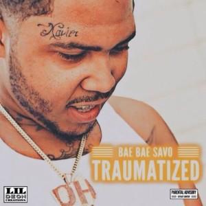 Album Traumatized (Explicit) from Bae Bae Savo