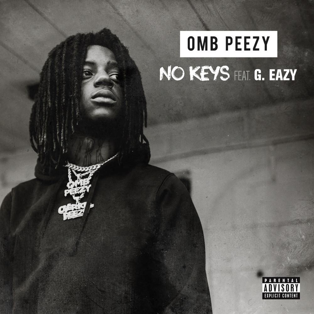 No Keys (feat. G-Eazy) 2019 Omb Peezy; G-Eazy