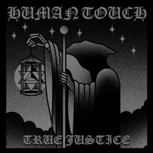 Album True Justice from Human Touch