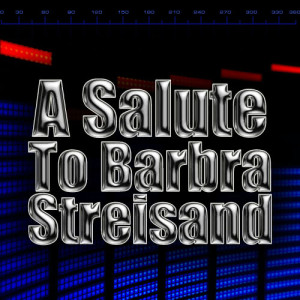 Album A Salute To Barbra Streisand from Adult Contemporary All-Stars