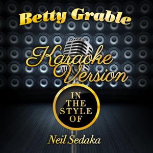 Karaoke - Ameritz的專輯Betty Grable (In the Style of Neil Sedaka) [Karaoke Version] - Single