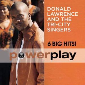 Album Power Play from Donald Lawrence & The Tri-City Singers