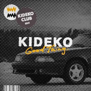 Good Thing (Kideko Club Edit)