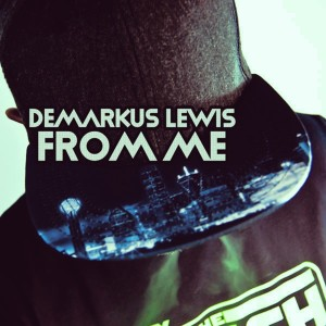 Listen to From Me (Original Mix) song with lyrics from Demarkus Lewis