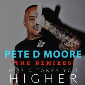 Album Music Takes You Higher (Remixes) from Pete D Moore