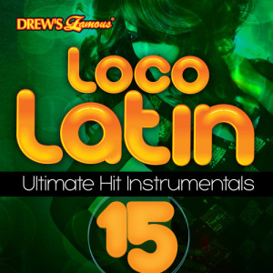 The Hit Crew的專輯Loco Latin Ultimate Hit Instrumentals, Vol. 15