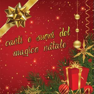 Natale Centofanti的專輯Canti e suoni del magico Natale