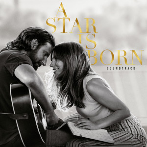 A Star Is Born Soundtrack 2018 Lady GaGa; Bradley Cooper