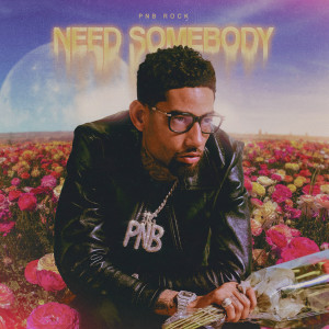 Album Need Somebody from PnB Rock