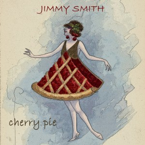 Jimmy Smith的專輯Cherry Pie