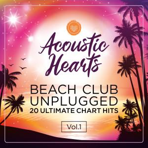 Beach Club Unplugged: 20 Ultimate Chart Hits, Vol. 1 dari Acoustic Hearts