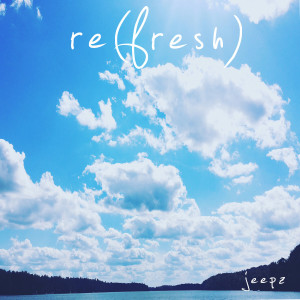 Album Re(fresh) from Jeepz