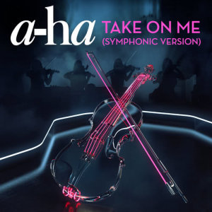 Album Take On Me (Symphonic Version) from A-Ha