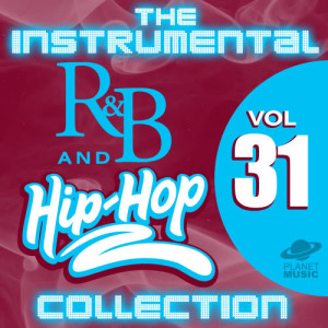 The Hit Co.的專輯The Instrumental R&B and Hip-Hop Collection, Vol. 31