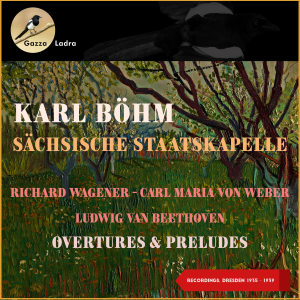 Album Richard Wagener - Carl Maria Von Weber - Ludwig Van Beethoven: Overtures & Preludes from Karl Böhm