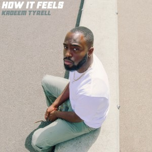 Listen to How It Feels song with lyrics from Kadeem Tyrell