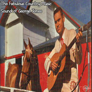 The Fabulous Country Music Sound of George Jones