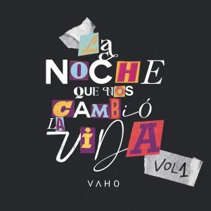 Album La Noche Que Nos Cambió la Vida Vol.1 from Vaho