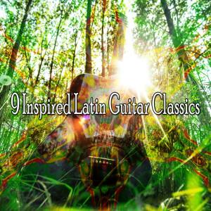 9 Inspired Latin Guitar Classics